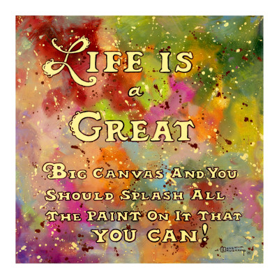 Life is Like a Great Big Canvas Print by Janet Kruskamp