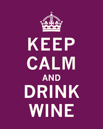 Keep Calm, Drink Wine (Keep Calm spoof)