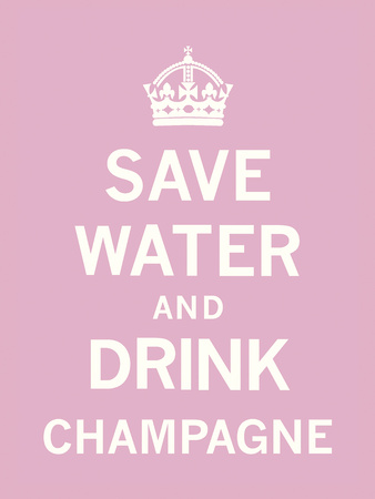 Save Water and Drink Champagne Konsttryck