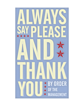 Always Say Please and Thank You Giclee Print by John Golden