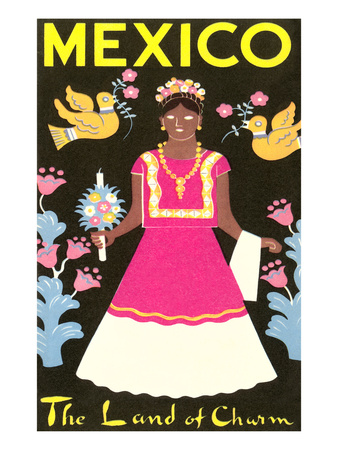 Mexico, The Land of Charm, Lady in Native Dress Posters