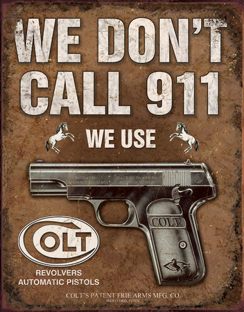 COLT - We Don't Call 911 Placa de lata