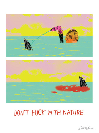 Don't Fuck with Nature Art Print