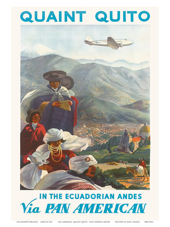 Pan American: Quaint Quito - In the Ecuadorian Andes, c.1938 Posters by Paul George Lawler