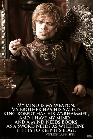 Tyrion Lannister quote about needing books to keep his mind sharp.