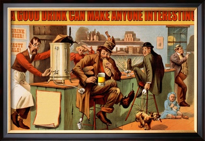 A Good Drink Can Make Anyone Interesting Poster