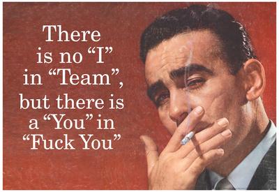 No I in Team But There's a You in F*ck You Funny Art Poster Print Posters