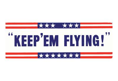 Keep Em Flying WWII War Propaganda Art Print Poster Posters!