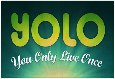 YOLO: You only live once, motivational words poster