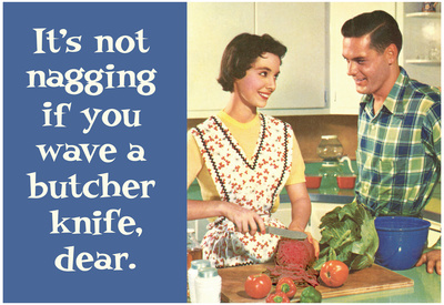 It's Not Nagging if You Wave a Butcher Knife Funny Poster Print Posters