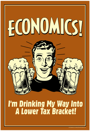 Economics Drinking My Way To Lower Tax Bracket Funny Retro Poster Photo