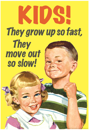 Kids Grow Up So Fast Move Out So Slow Funny Poster Photo