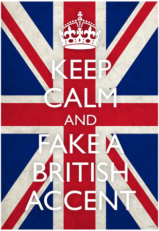 Keep Calm and Fake a British Accent (Carry On Spoof) Art Poster Print Posters