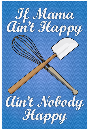 If Mama Ain't Happy Ain't Nobody Happy Cooking Print Poster Prints