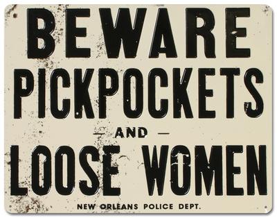 Beware of Pickpockets And Loose Women Blikskilt