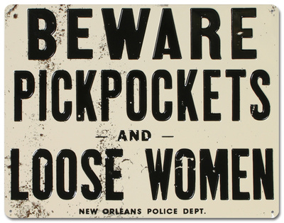 Beware of Pickpockets And Loose Women Tin Sign