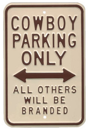 Cowboy Parking Only All Others Will Be Branded Tin Sign