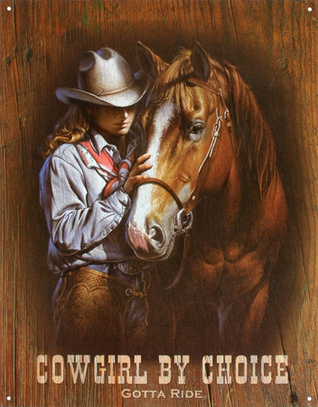 Cowgirl by Choice Gotta Ride Tin Sign