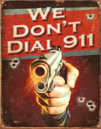 We Don't Dial 911 Blikskilt