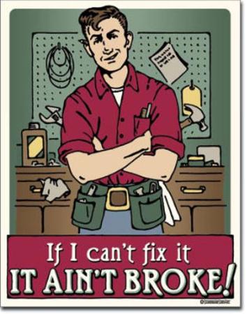 If I Can't Fix It It Ain't Broke Tin Sign