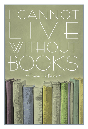 I Cannot Live Without Books Thomas Jefferson plakat