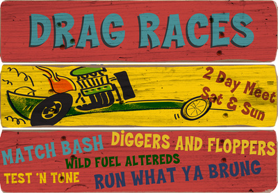 Drag Races Wood Sign
