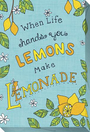 When Life Hands You Lemons Make Lemonade Stretched Canvas Print