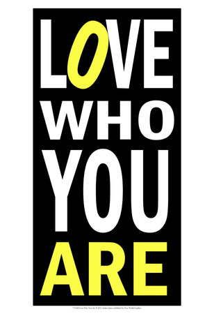 Love Who You Are Posters by Andrea James