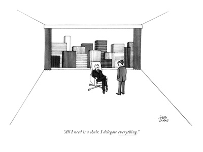 """All I need is a chair. I delegate everything."" - New Yorker Cartoon Giclee Print by Joseph Farris"