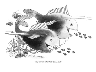 """'Big fish eat little fish.' I like that."" - New Yorker Cartoon Giclee Print by Joseph Farris"