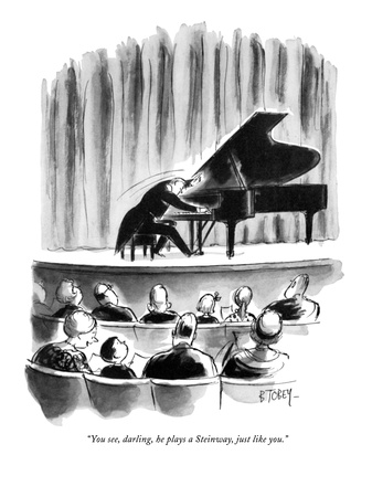 """You see, darling, he plays a Steinway, just like you."" - New Yorker Cartoon Giclee Print by Barney Tobey"