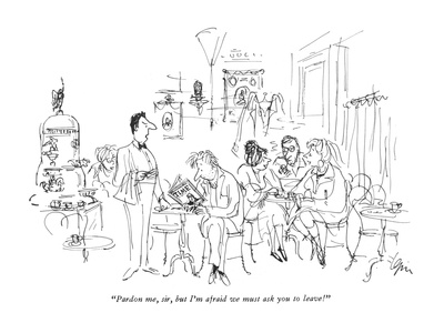 """Pardon me, sir, but I'm afraid we must ask you to leave!"" - New Yorker Cartoon Giclee Print by Everett Opie"