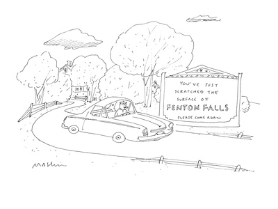 You've Just Scratched the Surface of Fenton Falls Please Come Again. - Cartoon Giclee Print by Michael Maslin