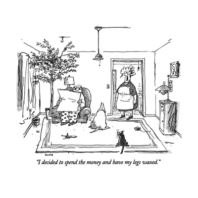 """I decided to spend the money and have my legs waxed."" - New Yorker Cartoon Giclee Print by George Booth"