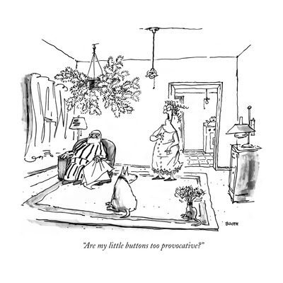 """Are my little buttons too provocative"" - New Yorker Cartoon Giclee Print by George Booth"