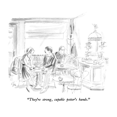 """They're strong, capable potter's hands."" - New Yorker Cartoon Giclee Print by Everett Opie"