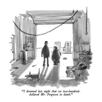 """""""I dreamed last night that we two-hundred-dollared Mr. Ferguson to death."""" - New Yorker Cartoon Giclee Print by George Booth"""