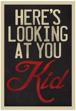 Here's Looking At You Kid Affischer av Neave Bozorgi