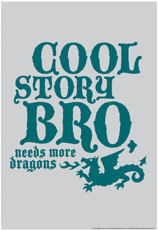 Needs More Dragons Print by  Snorg Tees