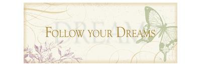 Follow your dreams Premium Giclee Print by  Pela