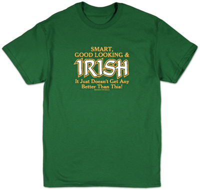 Irish pride quote, funny St. Patrick's Day t-shirt