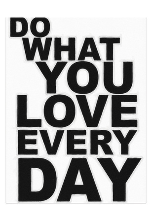 Do What You Love Prints by Taylor Greene