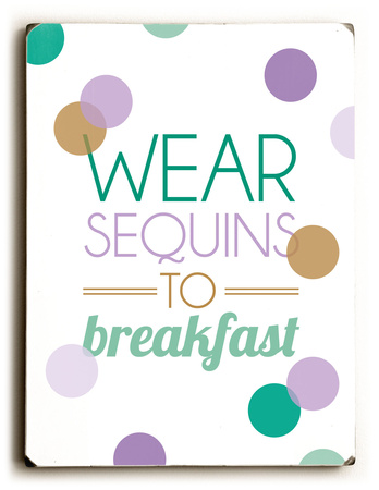 Wear sequins to Breakfast-teal Wood Sign