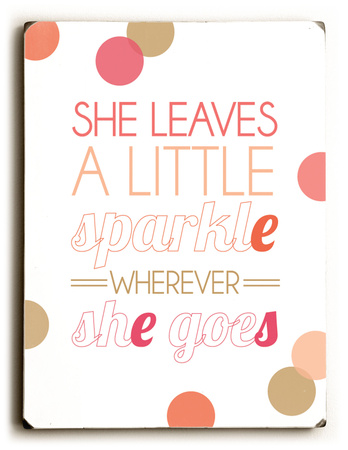 She leaves a little sparkle-coral Wood Sign