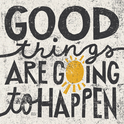 Good things are going to happen motivation poster artwork