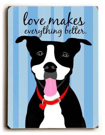 Love makes everything better Wood Sign by Ginger Oliphant