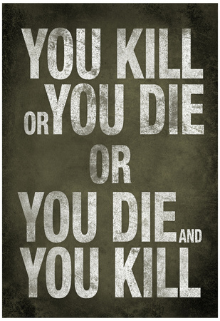You Kill or You Die Quote Television Poster Prints
