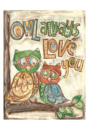 Owl Always Poster by Erin Butson