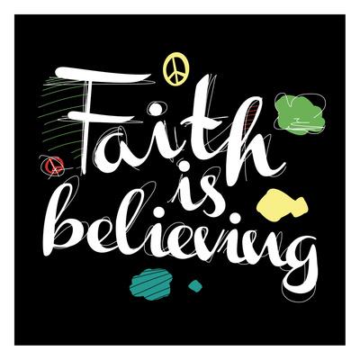 Faith Is Believing Art by Jr., Enrique Rodriquez