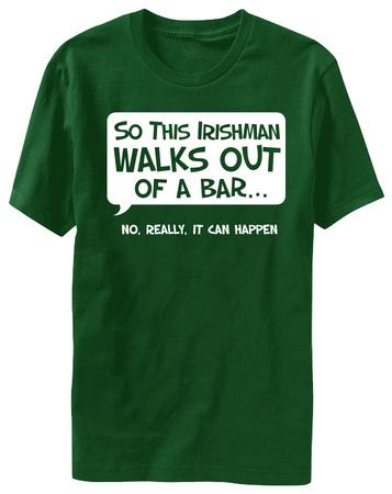 So An Irishman Walks Into A Bar T-shirts